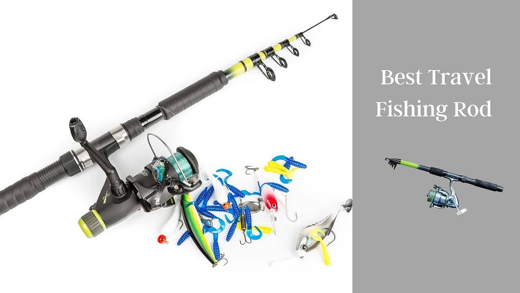 best travel fishing rod